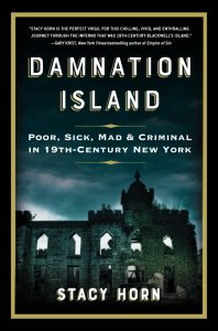 Damnation Island: Poor, Sick, Mad & Criminal in 19th-Century New York